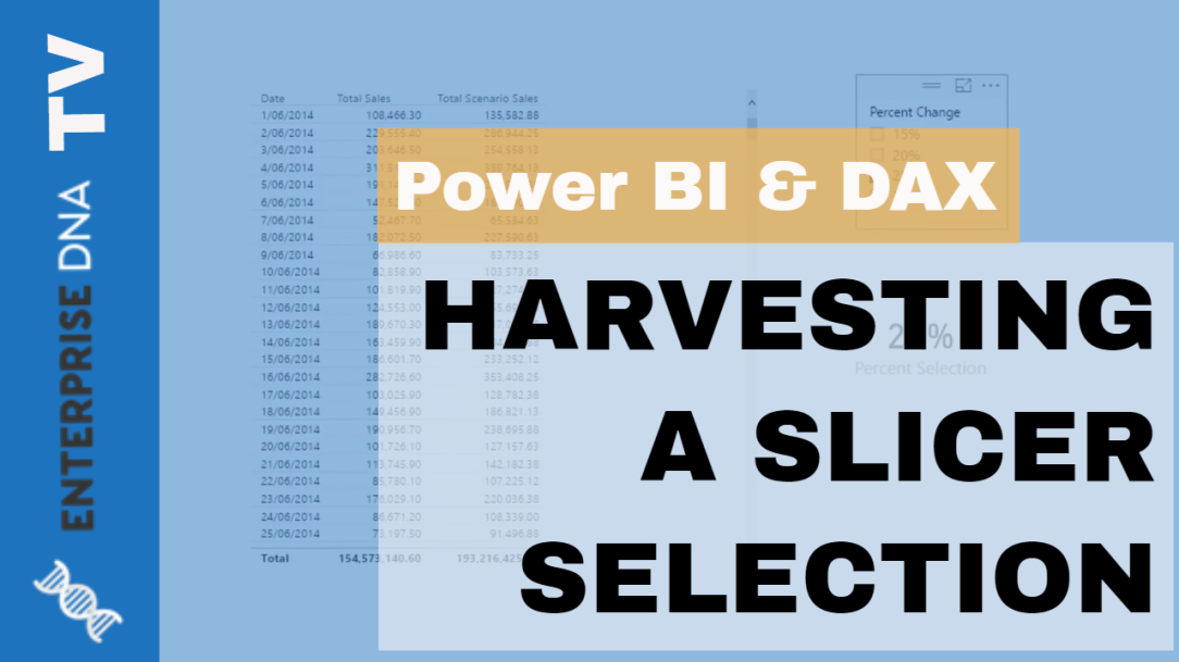 Learn How To Harvest Power BI Slicer Selections To Use Within Other Measures